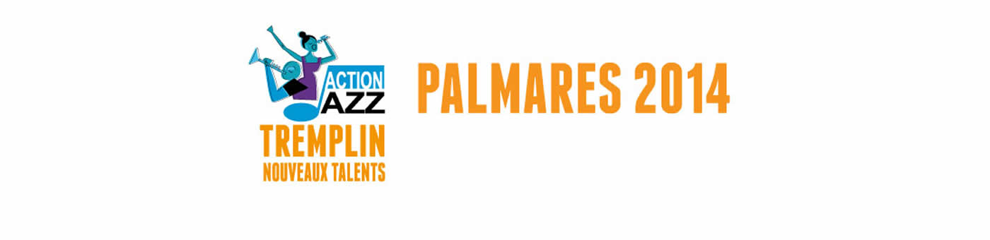 Action Jazz – Palmarès 2014
